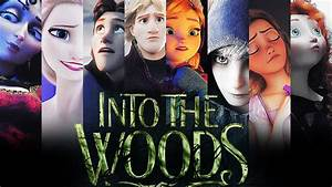 » into the woods trailer (cgi cartoons style: frozen, rotg ...