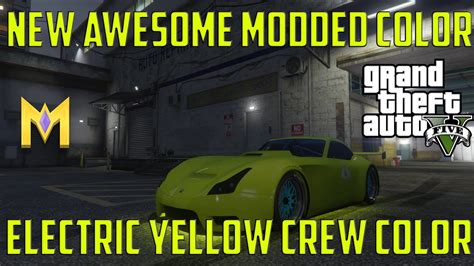 gta 5 crew colors gta 5 modded crew colors electric yellow modded paint