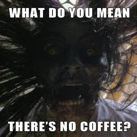 Scary Halloween Memes - 52 weeks of horror on twitter quot i need my brew lol horrorfan zombie coffee funny meme