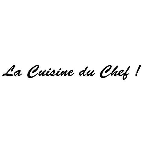 la cuisine du chef sticker la cuisine du chef stickers citation texte