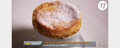 recette top chef 2013 souffl 233 au citron de cyril lignac