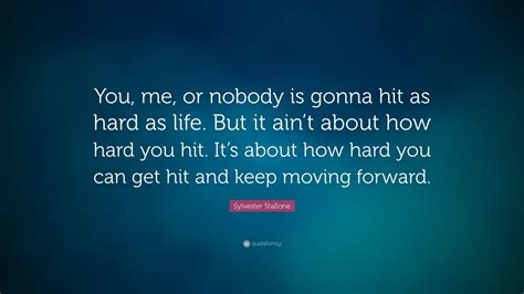 sylvester stallone quote      gonna hit