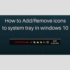 How To Addremove Icons To System Tray In Windows 10 Youtube