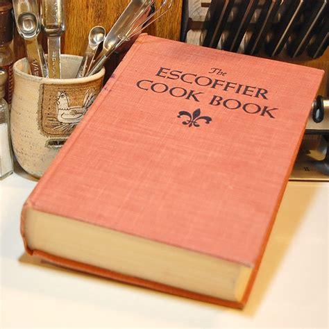 livre cuisine escoffier 96 best images about auguste escoffier legend sur