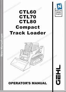 Gehl Cpt Track Loaders Ctl60 70 80 Operator Manual
