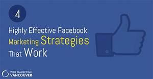 4 Highly Effective Facebook Marketing Strategies That Work