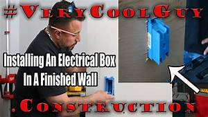 Best Way To Install An Electrical Box In An Existing Wall