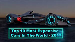 Top Ten Most Expensive Cars In The World 2017 - Cars Image ...