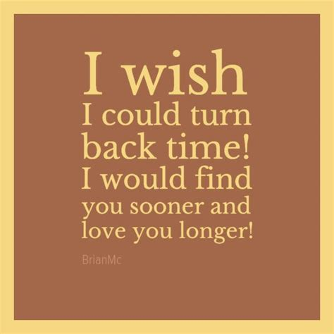 If We Could Turn Back Time Quotes