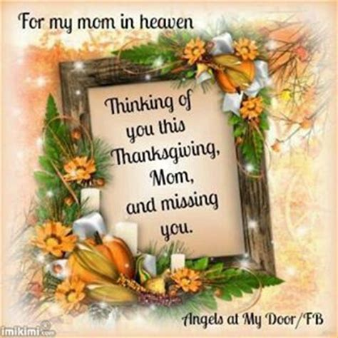 Missing My Mom On Thanksgiving Quotes