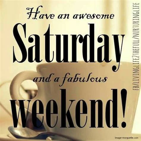 Happy Saturday Meme - have an amazing saturday and amazing weekend pictures photos and images for facebook tumblr