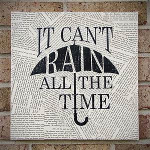 Quote on canvas it can t rain all the time by