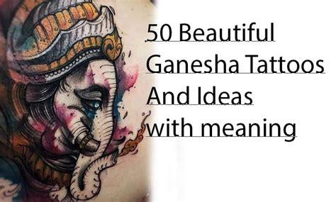 beautiful ganesha tattoos designs  ideas  meaning