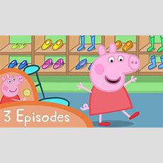 Peppa Pig  Shopping And New Things (3 Episodes) Youtube