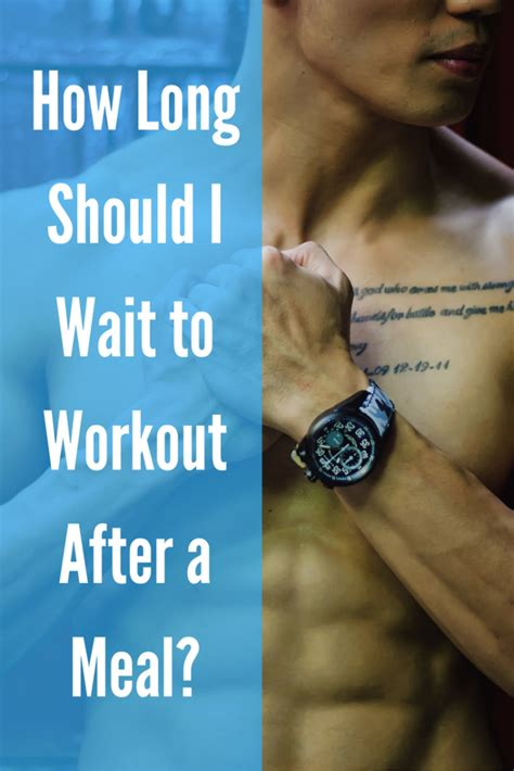How To Wait After An by How Should I Wait To Workout After A Meal Diy Active