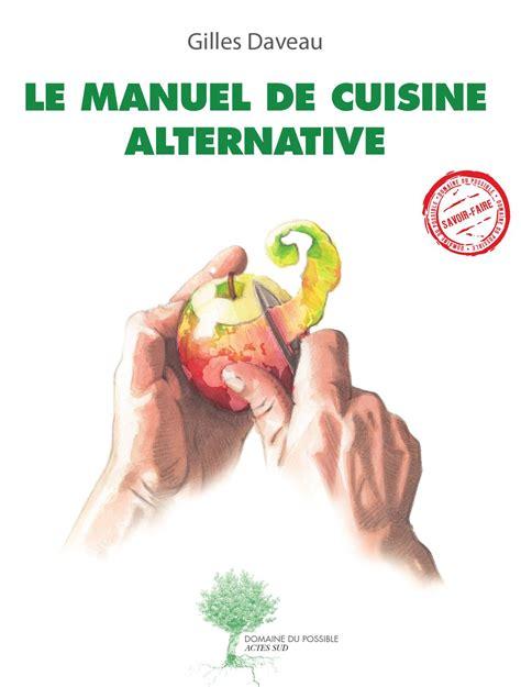 cuisine manuel extrait quot le manuel de cuisine alternative quot by actes sud issuu