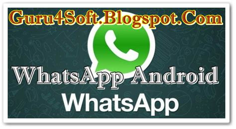 free whatsapp messenger 2 11 249 apk for android update guru4soft software place