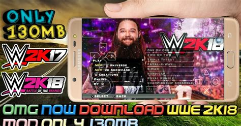 Wwe 2k18 ppsspp game on android for free download mod. Download WWE 2k18 in Android highly compress 130Mb Mod