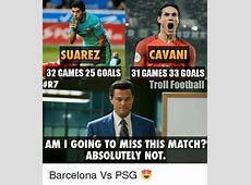 25+ Best Barcelona vs Psg Memes Aired Memes, Mins Memes