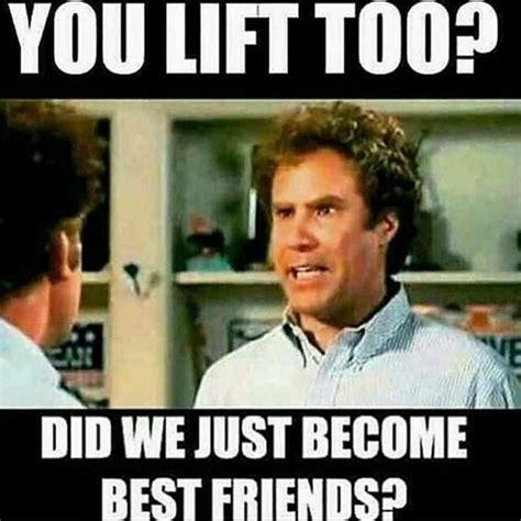 Best Gym Memes - you lift too did we just become best friends gym memes aside who uses the best quality