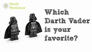 Lego Which Darth Vader Is Your Favorite Youtube