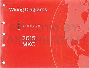 2015 Lincoln Mkc Wiring Diagram Manual Original