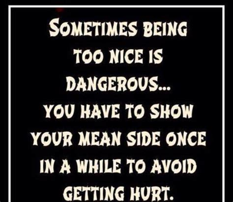 Im Over Being Nice Quotes