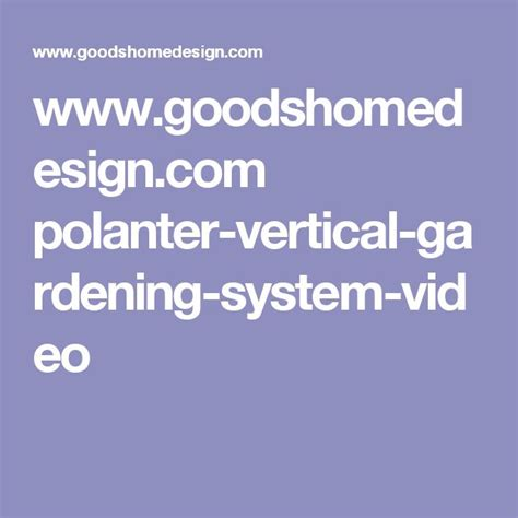 Polanter Vertical Gardening System by 1000 Ideas About Vertical Garden Systems On