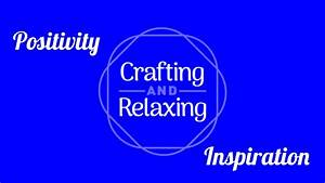 Welcome, To, Crafting, And, Relaxing