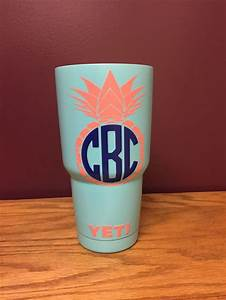 25 best ideas about yeti cup on pinterest yeti cup With kitchen colors with white cabinets with monogram stickers for yeti