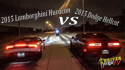 Challenger Hellcat Vs Lamborghini by 2015 Lamborghini Huracan Vs 2015 Dodge Hellcat F