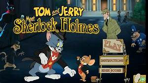 Tom And Jerry Meet Sherlock Holmes Game Youtube