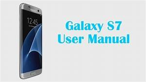Samsung Galaxy S7 Manual User Guide And Instructions