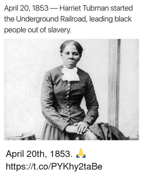 Harriet Tubman Memes - april 20 1853 harriet tubman started the underground railroad leading black people out of