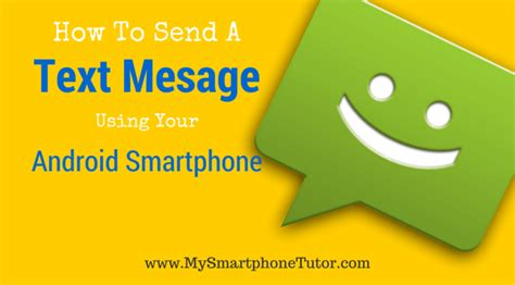 how to send from android how to send a text message using an android smartphone