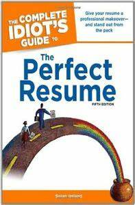 The Complete Idiots Guide To The Perfect Resume