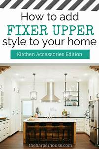 "How to Add ""Fixer Upper"" Style to Your Home - Kitchens"