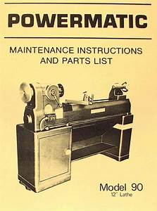 Powermatic M 90 12 U0026quot  Wood Lathe Operating  U0026 Parts Manual
