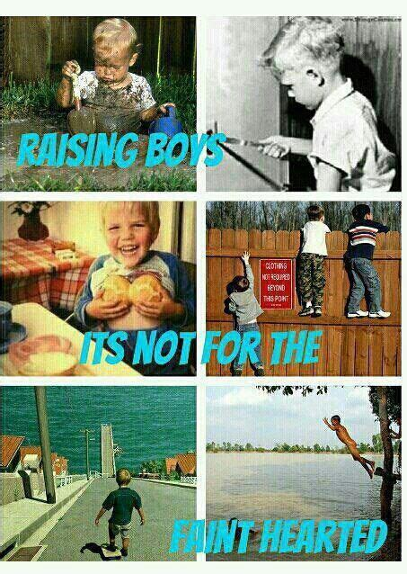 Raising Boys Meme - best 25 raising boys quotes ideas on pinterest mothers of boys mother to son quotes and