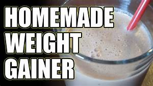 HOW TO MAKE A CHEAP HOMEMADE WEIGHT GAINER FOR BULKING ...