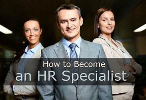 How To Become An Hr Specialist