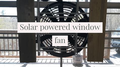Solar Fan For The Window Off Grid Tiny Home Cabin Cooling