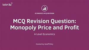 Mcq Revision Question  Monopoly Price And Profit