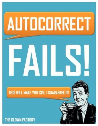 autocorrect fails text messaging autocorrect  horribly wrong   clown factory