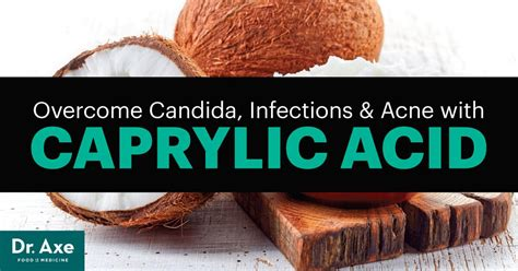 Caprylic Acid Fights Candida, Infections & Acne - Dr. Axe