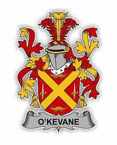 O'Kevane Family Crest Vinyl Die-Cut Decal / Sticker ** 4 ...
