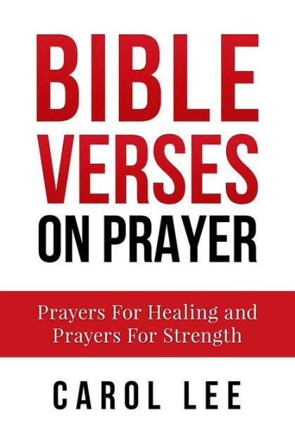 100 powerful prayer for healing. Bible Verses on Prayer: Prayers For Healing & Prayers For ...