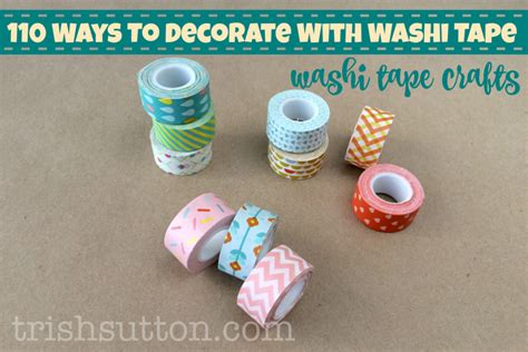 110 ways to decorate with washi