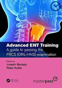 Advanced Ent Training A Guide To Passing The Frcs  Orl