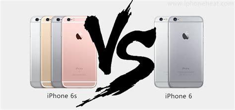iphone 6 v 6s iphone 6s vs iphone 6 specs comparison iphoneheat